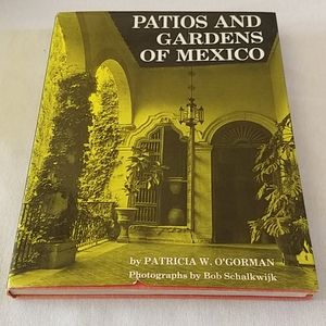 1979 Patios and Gardens of Mexico